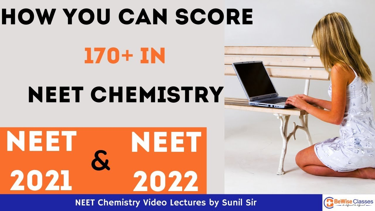 How to Score 170 marks in NEET Chemistry